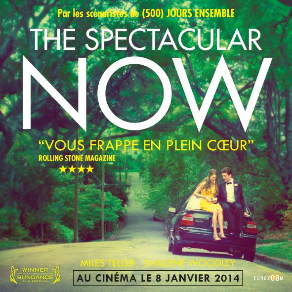 THE SPECTACULAR NOW AFFICHE FR