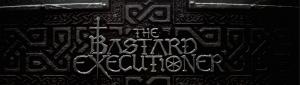 THE BASTARD EXECUTIONER SLIDE