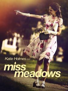 Miss Meadows affiche katie holmes
