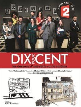 Des interviews et les coulisses détaillées de l'un des grands succès de France 2, Dix Pour Cent. Editions La Martinière