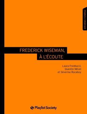 Nouvelle collection inaugurée par un essai et un entretien très instructif avec le maître du documentaire Frédérick Wiseman. Editions Playlist Society