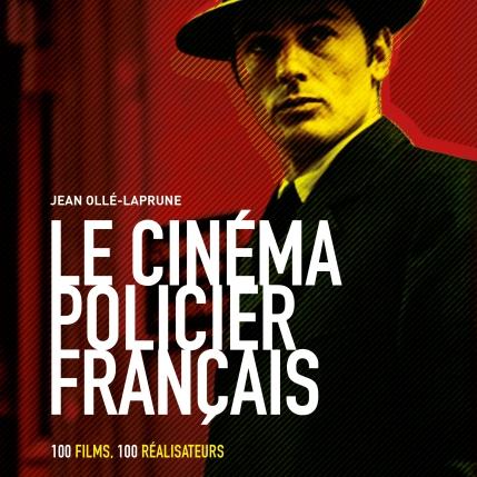 Dans ce livre érudit Jean Ollé-Laprune revient sur un genre majeur du cinéma français : Le cinéma policier en 100 films et 100 réalisateurs. On y trouve la crème de la crème d'un genre qui n'en finit pas de passionner ceux qui y sont attachés. (Chez Hugo Image)